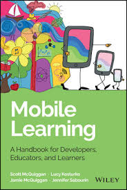 Mobile Learning A Handbook for Developers Educators and Learners