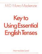 Key to Using Essential English Tenses Intermediate Level