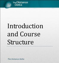 The Distance Delta Introduction and Course Structure