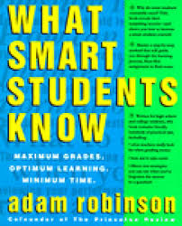What Smart Students Know Maximum Grades Optimum Learning Minimum Time