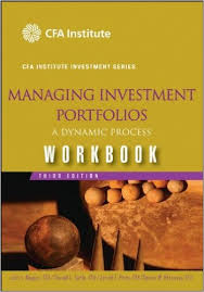 Managing Investment Portfolios Workbook - A Dynamic Process (CFA Institute Investment Series)