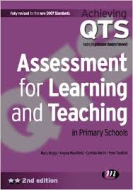 Assessment for Learning and Teaching in Primary Schools 2nd Edition - Achieving QTS Series