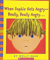 When Sophie Gets Angry Really Really Angry by Molly Bang