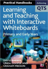 Learning and Teaching With Interactive Whiteboards - Achieving QTS Series