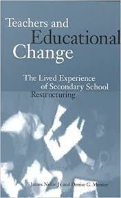 Teachers and Educational Change by James Nolan Jr and Denise G Meister