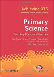 Primary Science Teaching Theory and Practice 4th Edition - Achieving QTS Series