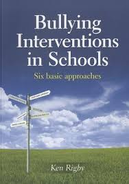 Bullying Interventions in Schools Six Basic Approaches by Ken Rigby