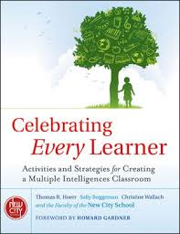 Celebrating Every Learner Activities and Strategies for Creating a Multiple Intelligences Classroom