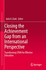 Closing the Achievement Gap from an International Perspective Transforming STEM for Effective Education