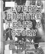 Every Picture Tells a Story Photos by Bruce Lyne