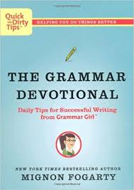 The Grammar Devotional Daily Tips for Successful Writing from Grammar Girl