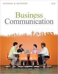 Business Communication by Carol M Lehman and Debbie D DuFrene