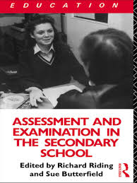 Assessment and Examination in the Secondary School A Practical Guide for Teachers and Trainers