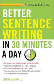 Better Sentence Writing in 30 Minutes a Day - Better English Series - Career Press