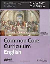 Common Core Curriculum English Grades 9-12 The Wheatley Portfolio