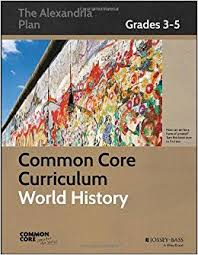 Common Core Curriculum World History Grades 3-5 The Alexandria Plan
