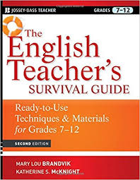 The English Teachers Survival Guide Ready To Use Techniques and Materials for Grades 7-12