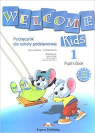 Welcome Kids 1 Pupils Book (Polish Edition)