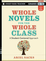 Whole Novels for the Whole Class A Student-Centered Approach Grades 5-12