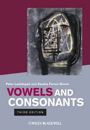 Vowels and Consonants 3rd Edition by Peter Ladefoged and Sandra Ferrari Disner