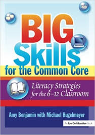 Big Skills for the Common Core Literacy Strategies for the 6-12 Classroom