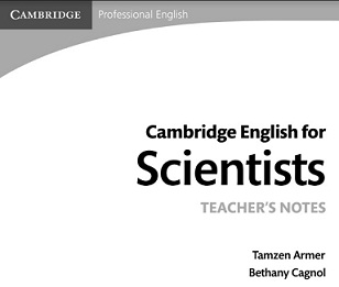 Cambridge English for Scientists Teachers Notes