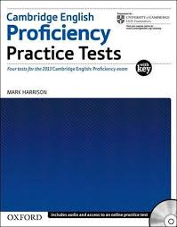 Cambridge English Proficiency Practice Tests 2013 by Mark Harrison