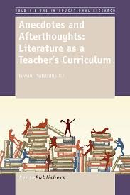 Anecdotes and Afterthoughts Literature as a Teachers Curriculum