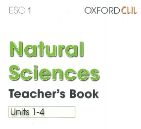 Natural Sciences - OXFORD CLIL ESO1 Teachers Book Units 1-4