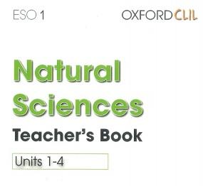 Natural Sciences - OXFORD CLIL ESO1 Teachers Book Units 1-4