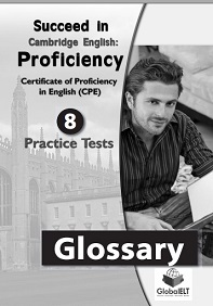 Succeed in Cambridge English Proficiency 8 Practice Tests - Glossary