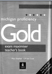 Proficiency Gold Michigan ECPE Exam Maximiser Teacher Book