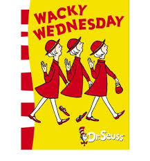 Wacky Wednesday - Dr. Seuss