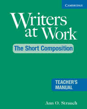 Writers at Work - The Short Composition Teacher Manual