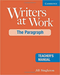 Writers at Work - The Paragraph Teacher Manual