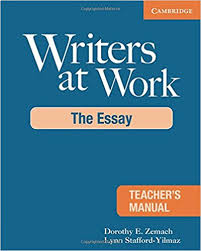 Writers at Work - The Essay Teacher Manual