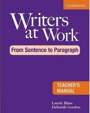 Writers at Work - From Sentence to Paragraph Teacher Manual