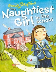 The Naughtiest Girl Book 1 - The Naughtiest Girl In The School by Enid Blyton