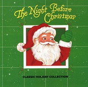 The Night Before Christmas by Clement Clarke Moore (Christmas Classic Holiday Collection)