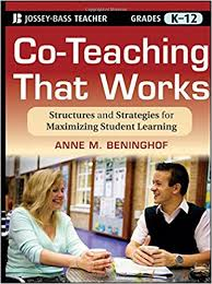 Co-Teaching That Works Structures and Strategies for Maximizing Student Learning Grade K-12