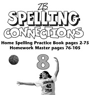Spelling Connections Home Spelling Practice and Spelling Worksheets Grade 8