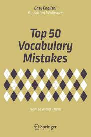 Top 50 Vocabulary Mistakes How to Avoid Them by Adrian Wallwork