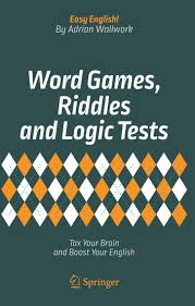 Word Games Riddles and Logic Tests Tax Your Brain and Boost Your English