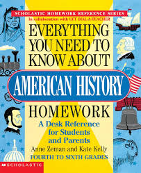 Everything You Need To Know About American History - Scholastic Homework Reference Series
