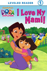 Read to Read Level 1 - Dora the Explorer I Love My Mami