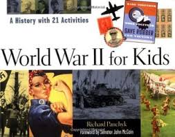 World War II for Kids A History with 21 Activities by Richard Panchyk