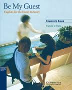 CAMBRIDGE Be My Guest - English for the Hotel Industry Students Book