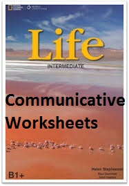 Life B1+ Intermediate Communicative Worksheets