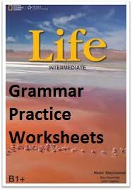 Life B1+ Intermediate Grammar Practice Worksheets