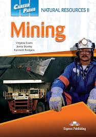 Career Paths Natural Resources II Mining Students Book